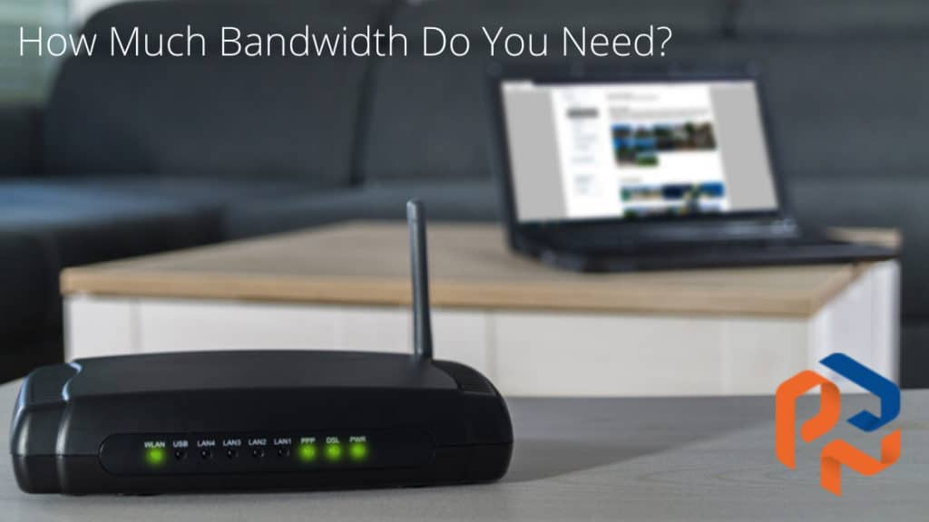 How Much Bandwidth Do You Need?